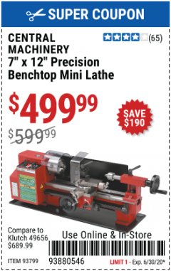 Harbor Freight Coupon 7 IN. X 12 IN. PRECISION BENCHTOP MINI LATHE Lot No. 93799 EXPIRES: 6/30/20 - $499.99