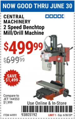 Harbor Freight Coupon 2 SPEED BENCHTOP MILL/DRILL MACHINE Lot No. 44991 EXPIRES: 6/30/20 - $499.99