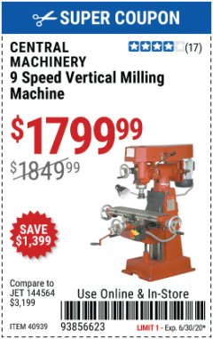Harbor Freight Coupon 9 SPEED VERTICAL MILLING MACHINE Lot No. 40939 EXPIRES: 6/30/20 - $1799.99