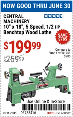 "Harbor Freight Coupon 10"" X 18"", 5 SPEED, 1/2 HP BENCHTOP WOOD LATHE Lot No. 65345 EXPIRES: 6/30/20 - $199.99"