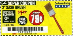 "Harbor Freight Coupon 2"" SASH BRUSH Lot No. 67009 EXPIRES: 7/3/20 - $0.79"