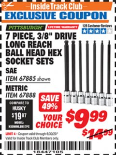 "Harbor Freight ITC Coupon 7 PIECE, 3/8"" DRIVE LONG REACH BALL HEAD HEX SOCKET SETS Lot No. 67885/67888 Dates Valid: 12/31/69 - 6/30/20 - $9.99"