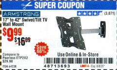 "Harbor Freight Coupon ARMSTRONG 17"" TO 42"" SWIVEL/TILT TV WALL MOUNT Lot No. 64238 Valid: 6/23/20 - 8/8/20 - $9.99"