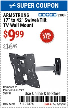 "Harbor Freight Coupon ARMSTRONG 17"" TO 42"" SWIVEL/TILT TV WALL MOUNT Lot No. 64238 Valid: 7/1/20 - 7/15/20 - $9.99"