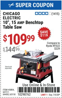 "Harbor Freight Coupon CHICAGO ELECTRIC 10"", 15 AMP BENCHTOP TABLE SAW Lot No. 45804, 63117, 64459, 63118 EXPIRES: 7/5/20 - $109.99"