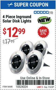 Harbor Freight Coupon 4 PIECE INGROUND SOLAR DISK LIGHTS Lot No. 56680 EXPIRES: 7/5/20 - $12.99