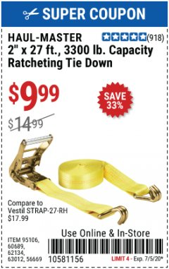 "Harbor Freight Coupon HAUL-MASTER 2"" X 27 FT, 3300LB CAPACITY RATCHETING TIE DOWN Lot No. 95106, 60689, 62134, 63012, 56669 EXPIRES: 7/5/20 - $9.99"