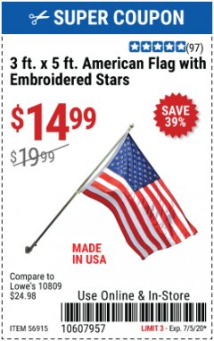 Harbor Freight Coupon 3 FT X 5 FT AMERICAN FLAG WITH EMBROIDERED STARS Lot No. 56915 EXPIRES: 7/5/20 - $14.99