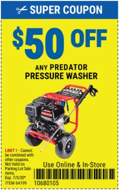 Harbor Freight Coupon $50 OFF ANY PREDATOR PRESSURE WASHER Lot No. 64199 EXPIRES: 7/5/20 - $50