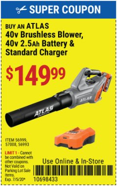 Harbor Freight Coupon ATLAS 40V BRUSHLESS BLOWER, 40V 2.5 AH BATTERY & STANDARD CHARGER Lot No. 56999, 57008, 56993 Valid: 6/1/20 7/5/20 - $149.99