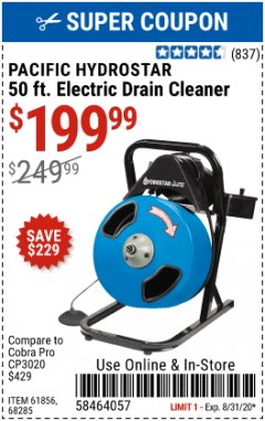 Harbor Freight Coupon $50 OFF ANY PACIFIC HYDROSTAR DRAIN CLEANER Lot No. 68285/61856/68284/61857 Expired: 8/31/20 - $199.99
