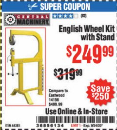Harbor Freight Coupon ENGLISH WHEEL KIT WITH STAND Lot No. 95359/68385 Expired: 9/24/20 - $249.99