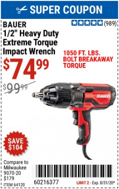 "Harbor Freight Coupon 8.5 AMP CORDED 1/2"" HEAVY DUTY EXTREME TORQUE IMPACT WRENCH Lot No. 64120 Expired: 8/31/20 - $74.99"