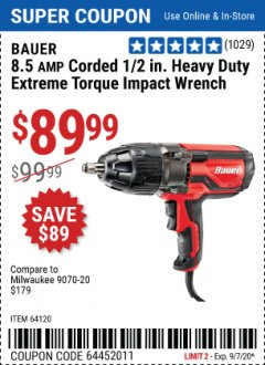 "Harbor Freight Coupon 8.5 AMP CORDED 1/2"" HEAVY DUTY EXTREME TORQUE IMPACT WRENCH Lot No. 64120 Expired: 9/7/20 - $89.99"