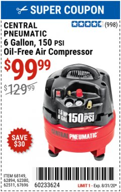 Harbor Freight Coupon 6 GALLON, 1.5 HP, 150 PSI PROFESSIONAL AIR COMPRESSOR Lot No. 62894/67696/62380/62511/68149 Expired: 8/31/20 - $99.99