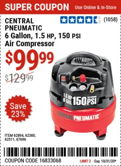 Harbor Freight Coupon 6 GALLON, 1.5 HP, 150 PSI PROFESSIONAL AIR COMPRESSOR Lot No. 62894/67696/62380/62511/68149 Valid Thru: 10/31/20 - $99.99