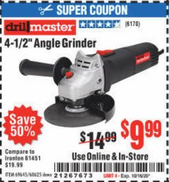 "Harbor Freight Coupon CORDED 4-1/2"" 4.3 AMP ANGLE GRINDER Lot No. 69645/60625 Expired: 10/16/20 - $9.99"