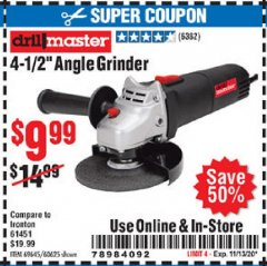 "Harbor Freight Coupon CORDED 4-1/2"" 4.3 AMP ANGLE GRINDER Lot No. 69645/60625 Valid Thru: 11/13/20 - $9.99"