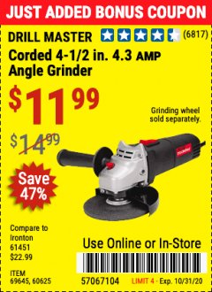 "Harbor Freight Coupon CORDED 4-1/2"" 4.3 AMP ANGLE GRINDER Lot No. 69645/60625 Valid Thru: 10/31/20 - $11.99"