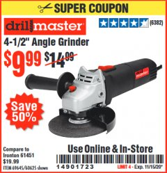 "Harbor Freight Coupon CORDED 4-1/2"" 4.3 AMP ANGLE GRINDER Lot No. 69645/60625 Valid: 10/6/20 - 11/15/20 - $9.99"