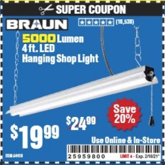 Harbor Freight Coupon 5000 LUMEN 4 FT. LED HANGING SHOP LIGHT Lot No. 64410 Expired: 2/18/21 - $19.99