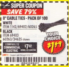 "Harbor Freight Coupon 8"" CABLE TIES PACK OF 100 Lot No. 1142/60265/69402/34635/60263/69403 Expired: 6/30/18 - $1.49"