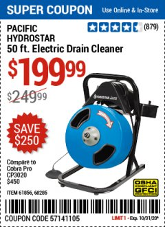Harbor Freight Coupon PACIFIC HYDROSTAR 50FT. ELECTIC DRAIN CLEANER Lot No. 61856, 68285 Valid: 10/15/20 - 10/31/20 - $199.99