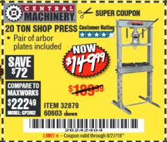 Harbor Freight Coupon 20 TON SHOP PRESS Lot No. 32879/60603 Expired: 8/27/18 - $149.99