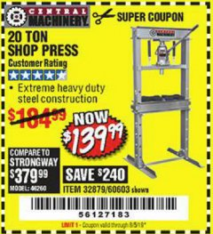 Harbor Freight Coupon 20 TON SHOP PRESS Lot No. 32879/60603 Expired: 8/5/19 - $139.99