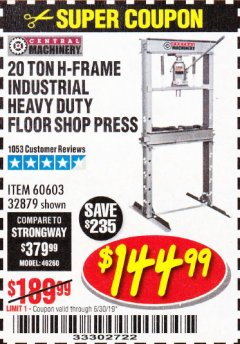 Harbor Freight Coupon 20 TON SHOP PRESS Lot No. 32879/60603 Expired: 6/30/19 - $144.99
