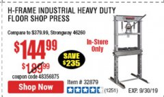 Harbor Freight Coupon 20 TON SHOP PRESS Lot No. 32879/60603 Expired: 9/30/19 - $144.99