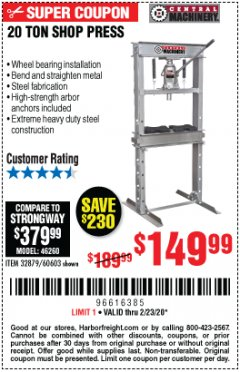Harbor Freight Coupon 20 TON SHOP PRESS Lot No. 32879/60603 Expired: 2/23/20 - $149.99