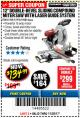"Harbor Freight Coupon 12"" SLIDING COMPOUND DOUBLE-BEVEL MITER SAW WITH LASER GUIDE Lot No. 69684/61776/61969/61970 Expired: 11/30/17 - $134.99"