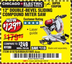 "Harbor Freight Coupon 12"" SLIDING COMPOUND DOUBLE-BEVEL MITER SAW WITH LASER GUIDE Lot No. 69684/61776/61969/61970 Expired: 10/8/18 - $129.99"