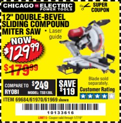 "Harbor Freight Coupon 12"" SLIDING COMPOUND DOUBLE-BEVEL MITER SAW WITH LASER GUIDE Lot No. 69684/61776/61969/61970 Expired: 1/7/19 - $129.99"