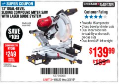 "Harbor Freight Coupon 12"" SLIDING COMPOUND DOUBLE-BEVEL MITER SAW WITH LASER GUIDE Lot No. 69684/61776/61969/61970 Expired: 2/3/19 - $139.99"