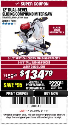 "Harbor Freight Coupon 12"" SLIDING COMPOUND DOUBLE-BEVEL MITER SAW WITH LASER GUIDE Lot No. 69684/61776/61969/61970 Expired: 3/17/19 - $134.79"