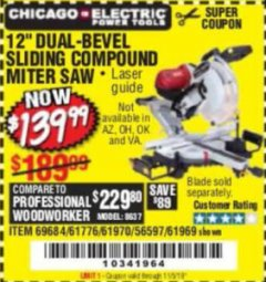 "Harbor Freight Coupon 12"" SLIDING COMPOUND DOUBLE-BEVEL MITER SAW WITH LASER GUIDE Lot No. 69684/61776/61969/61970 Expired: 11/5/19 - $139.99"