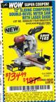 "Harbor Freight Coupon 12"" SLIDING COMPOUND DOUBLE-BEVEL MITER SAW WITH LASER GUIDE Lot No. 69684/61776/61969/61970 Expired: 7/8/15 - $134.99"