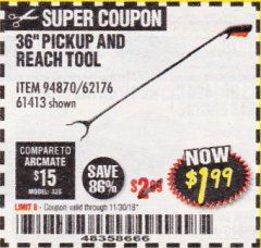 "Harbor Freight Coupon 36"" PICKUP AND REACH TOOL Lot No. 94870/61413/62176 Expired: 11/30/18 - $1.99"