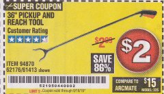 "Harbor Freight Coupon 36"" PICKUP AND REACH TOOL Lot No. 94870/61413/62176 Expired: 9/19/19 - $2"
