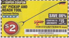 "Harbor Freight Coupon 36"" PICKUP AND REACH TOOL Lot No. 94870/61413/62176 Expired: 8/10/19 - $2"