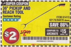 "Harbor Freight Coupon 36"" PICKUP AND REACH TOOL Lot No. 94870/61413/62176 Expired: 10/23/19 - $2"