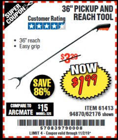 "Harbor Freight Coupon 36"" PICKUP AND REACH TOOL Lot No. 94870/61413/62176 Expired: 11/2/19 - $1.99"