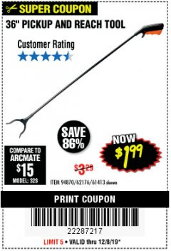 "Harbor Freight Coupon 36"" PICKUP AND REACH TOOL Lot No. 94870/61413/62176 Expired: 12/8/19 - $1.99"