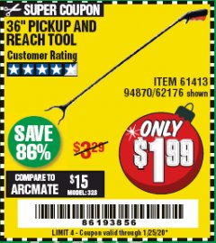 "Harbor Freight Coupon 36"" PICKUP AND REACH TOOL Lot No. 94870/61413/62176 Expired: 1/25/20 - $1.99"