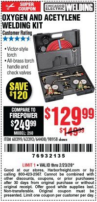 Harbor Freight Coupon OXYGEN AND ACETYLENE WELDING KIT Lot No. 63393, 64408, 98958 Valid: 2/11/20 - 2/23/20 - $129.99