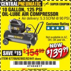 Harbor Freight Coupon 2.5 HP, 10 GALLON, 125 PSI OIL LUBE AIR COMPRESSOR Lot No. 69092/67708/61490/62441 Expired: 3/27/20 - $139.99