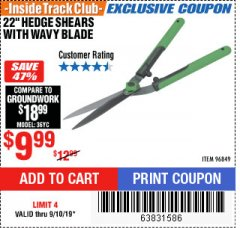 "Harbor Freight ITC Coupon 22"" HEDGE SHEARS WITH WAVY BLADE Lot No. 96849 Expired: 9/10/19 - $9.99"