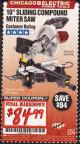 "Harbor Freight Coupon CHICAGO ELECTRIC 10"" SLIDING COMPOUND MITER SAW Lot No. 56708/61972/61971 Expired: 2/28/17 - $84.99"